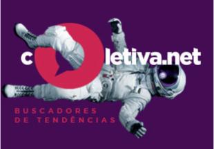 Campanha de Coletiva.net posiciona portal como buscador de tendências