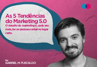 As 5 Tendências do Marketing 5.0